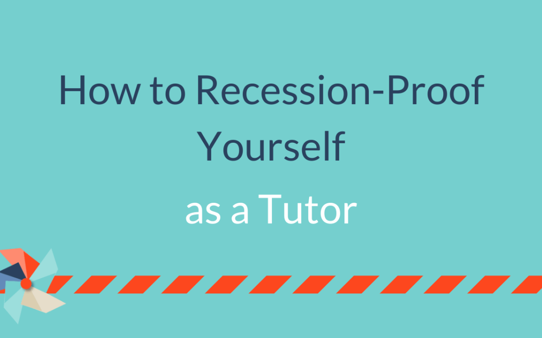 How to Recession-Proof Yourself as a Tutor