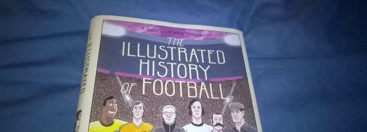 Book Review: The Illustrated History of Football