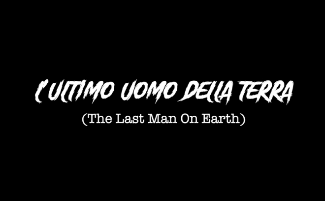 L'ultimo uomo della Terra (The Last Man On Earth)