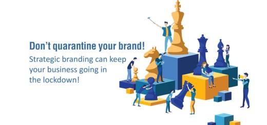 Don't quarantine your brand! Strategic branding can keep your business going in the lockdown