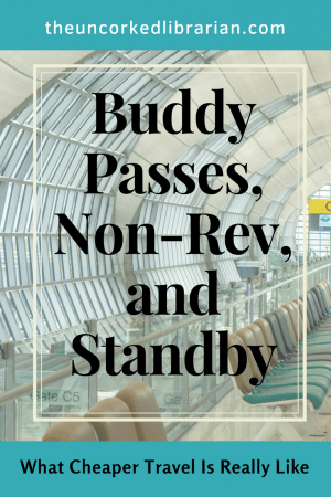 What Buddy Passes, Non-Rev, and Airline Standby Travel Is Really Like