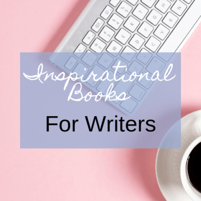 Inspirational Books For Writers