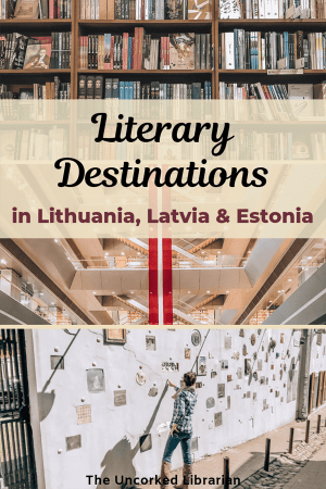 Literary Destinations in Lithuania, Latvia, and Estonia Pinterest Pin