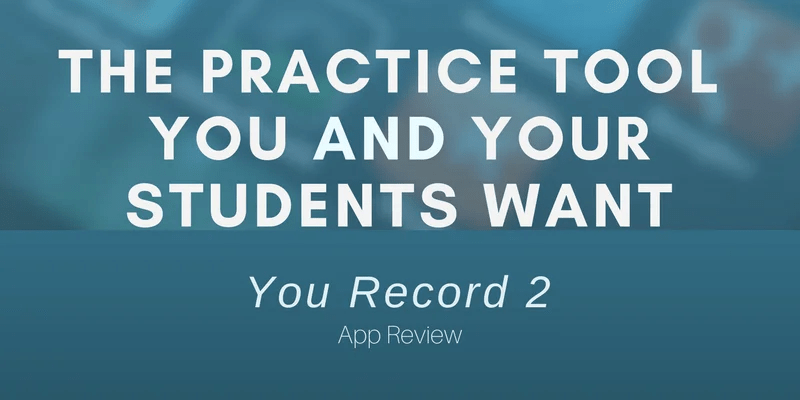 The practice tool you and your students want: You Record 2