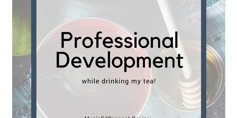 Professional development while drinking my tea! (Part 2)