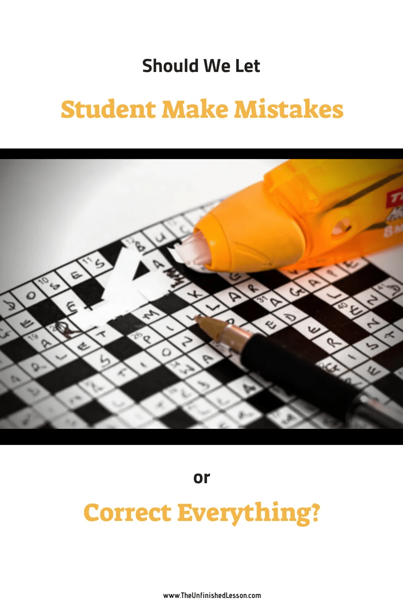 The Value of NOT Correcting Student Mistakes
