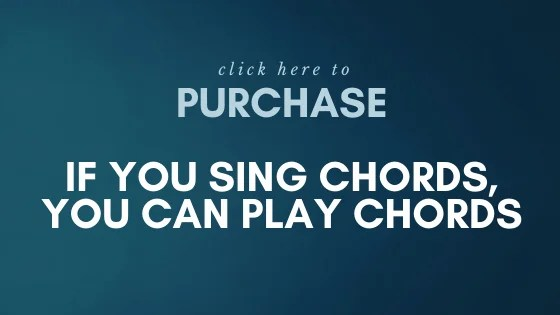 "Purchase your copy of ""If You Can Sing Chords, You Can Play Chords"""
