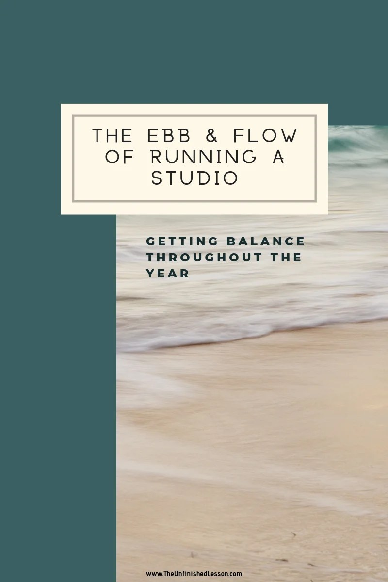The Ebb & Flow of Running a Studio