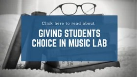 Giving students choice in music labs