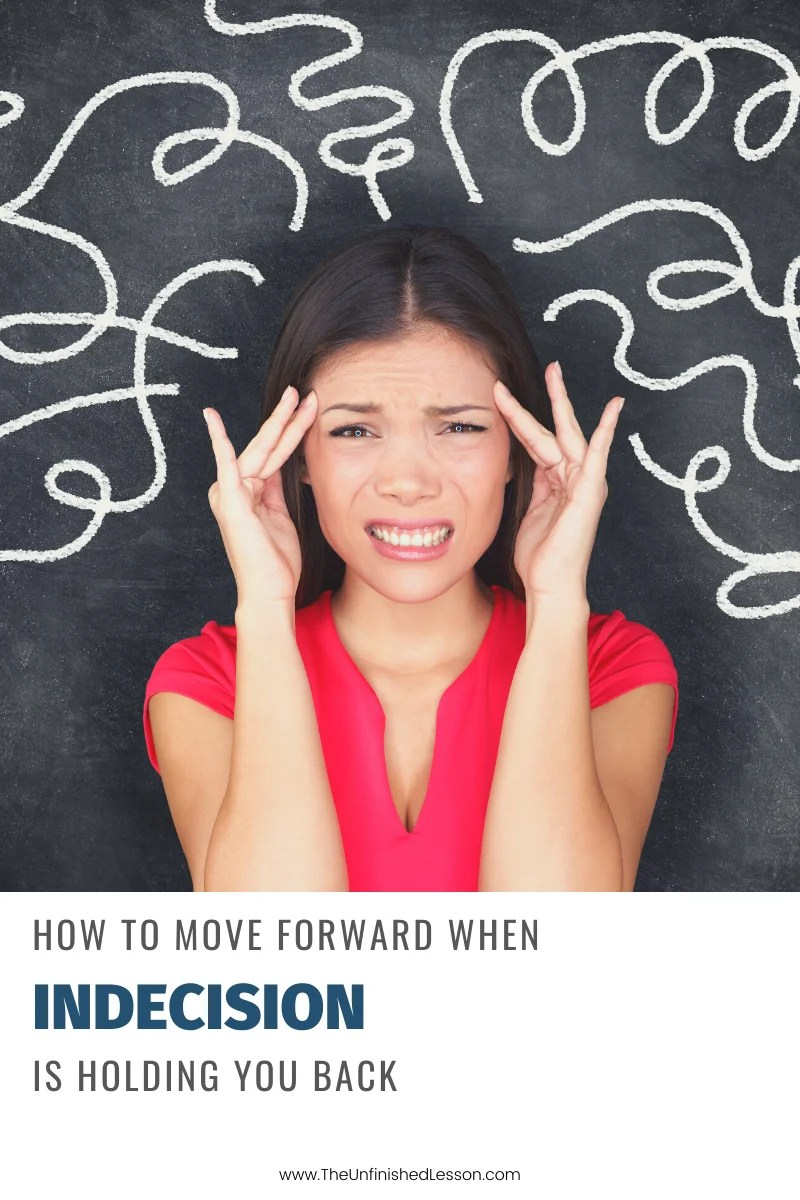 How to Move Forward When Indecision is Holding You Back