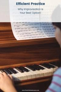 Efficient Practice: Why Improvisation is Your Best Option!