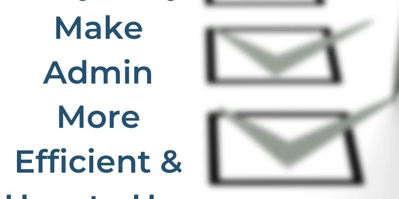 Google Forms: Why They Make Admin More Efficient & How to Use Them