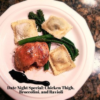 Date Night Special: Chicken Thigh, Broccolini, and Ravioli