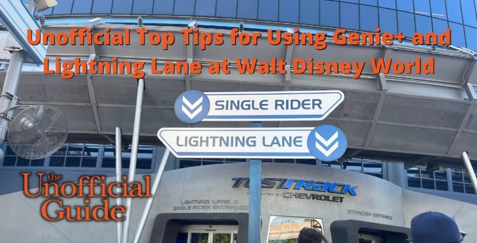 Unofficial Top Tips for Using Genie+ and Lightning Lane at Walt Disney World