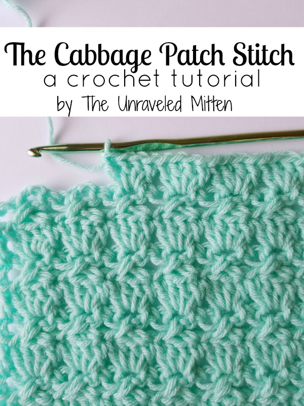 The Cabbage Patch Stitch A Crochet Tutorial The Unraveled Mitten