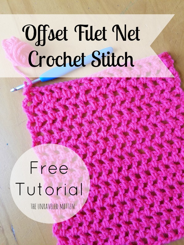 Offset Filet Net Stitch | Free Crochet Tutorial | The Unraveled Mitten | Croche Stitches | Easy
