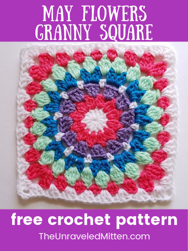 May Flowers Granny Square | Free Crochet Pattern | The Unraveled Mitten | This granny square is the perfect crochet project to work on this spring and summer. Gather up your yarn scraps and make a nice throw or baby blanket.