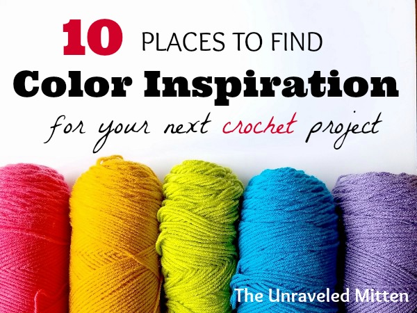 10 Places To Find Color Inspiration For Your Next Crochet