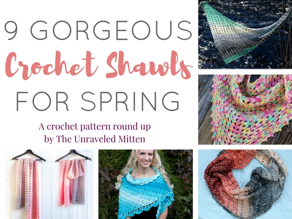 9 Gorgeous Crochet Shawls for Spring | A round up by The Unraveled Mitten