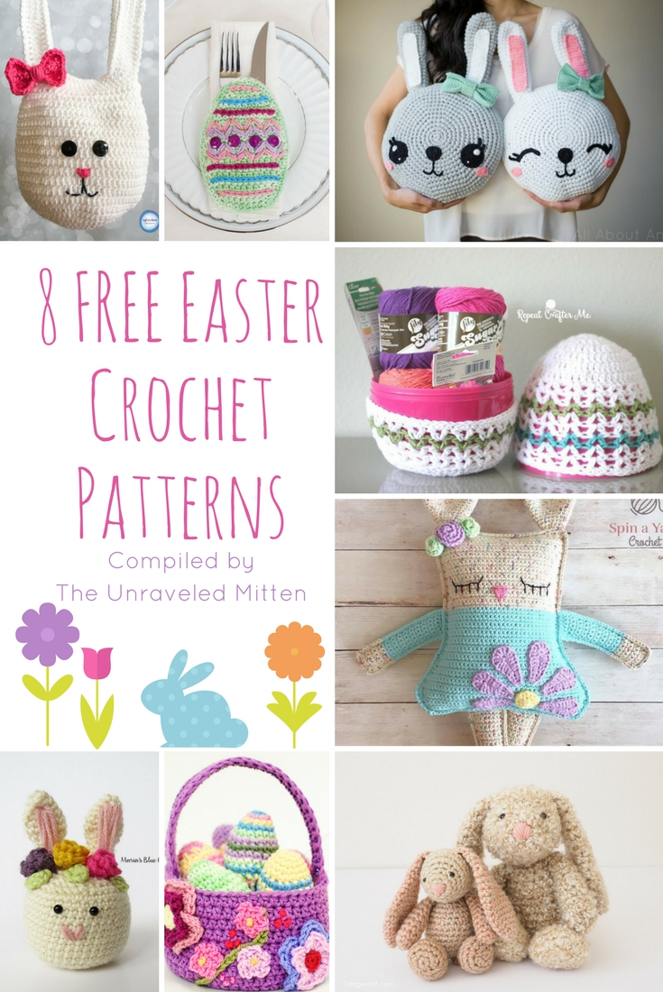8 FREE Easter Crochet Patterns   Compiled by The Unraveled Mitten