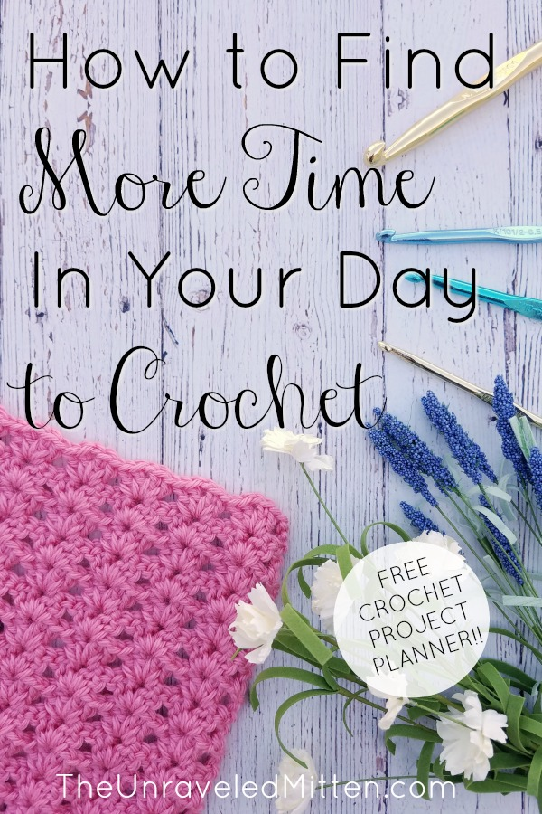 Do you struggle finding the time in your busy day to crochet? Check out these 5 tips! Plus a FREE Crochet Project Planner printable!!! | The Unraveled Mitten