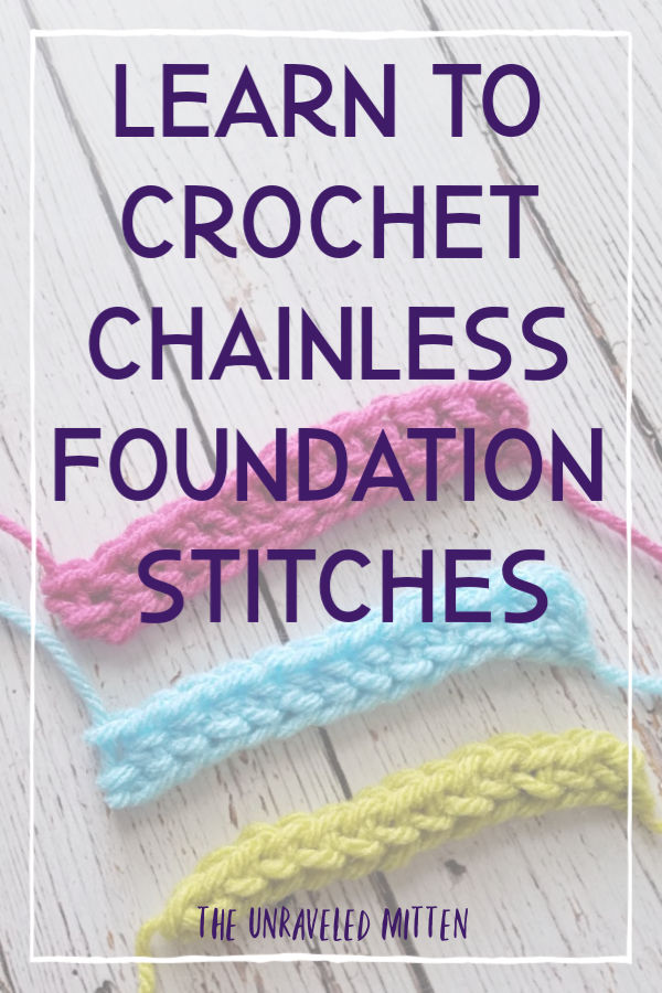 Tutorial: Foundation Crochet Stitches | Single, half double and double crochet | The Unraveled Mitten | Learn this time saving fun technique with this in-depth photo tutorial!