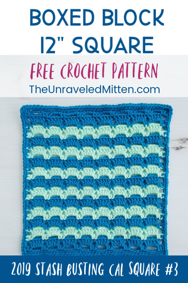 """Boxed Block Crochet Stitch   12"""" Afghan Square Free Crochet Pattern   The Unraveled Mitten   2019 Stash Busting Crochet Along"""