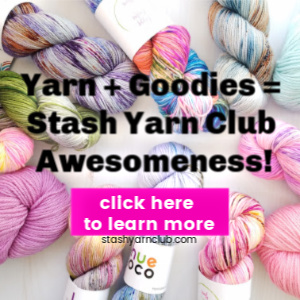 Learn more about Stash Yarn Club! A premier hand dyed yarn monthly subscription.