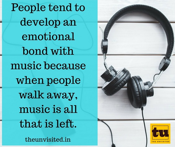 People tend to develop an emotional bond with music because when people walk away, music is all that is left