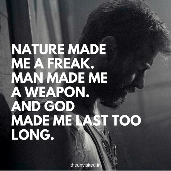 Nature made me a freak. Man made me a weapon. And God made me last too long. The Unvisited