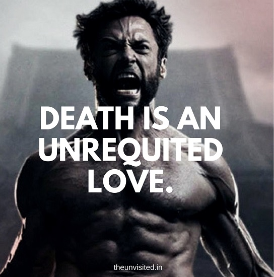 Death is an unrequited love. the unvisited
