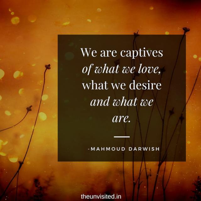 10 Timeless Quotes By Palestinian Poet Mahmoud Darwish On Life And Love The Unvisited