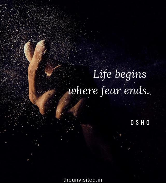Osho Rajneesh spiritual love self wisdom writings Quotes The Unvisited quote 5 Life begins where fear ends