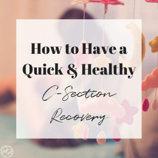 quick and healthy c-section recovery