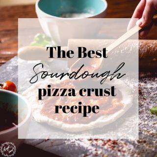the best sourdough pizza crust recipe