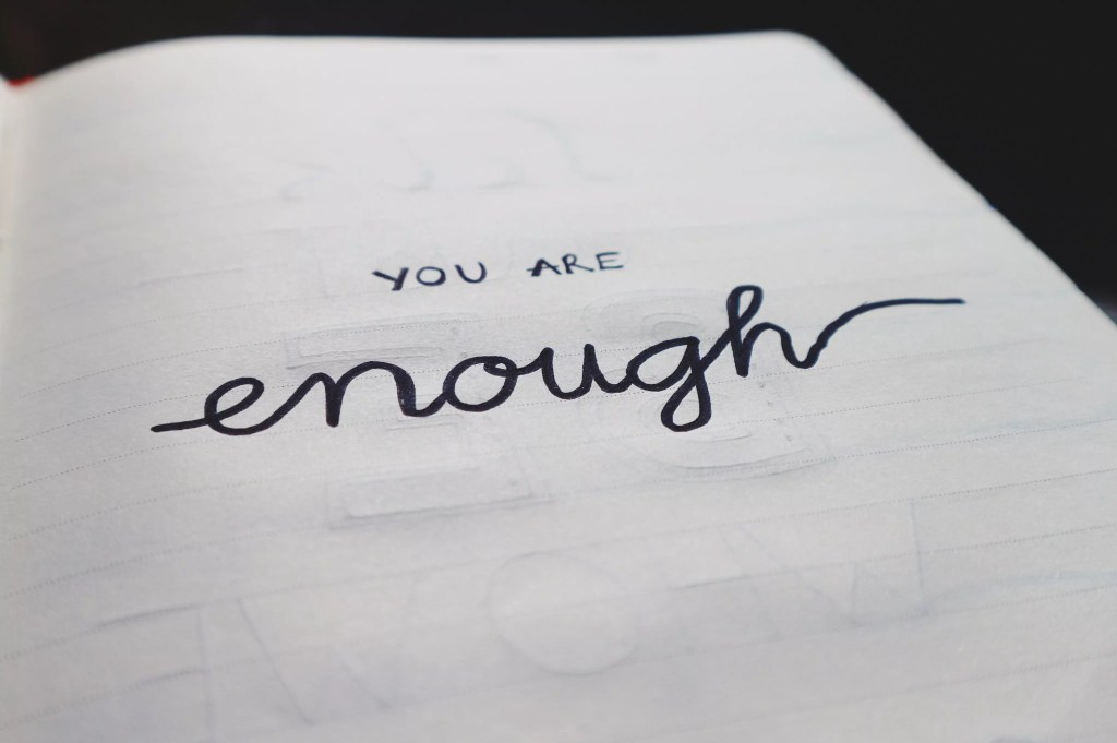 You are enough hand written on paper