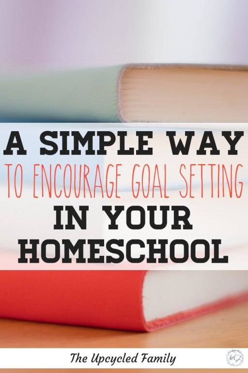 how to encourage goal setting in your homeschool (with free printable)