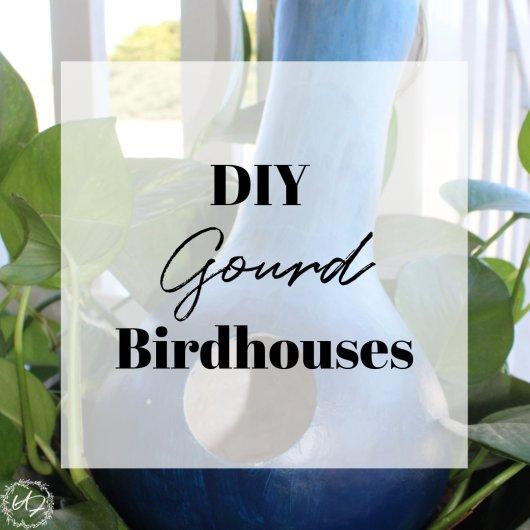 DIY Gourd Birdhouses
