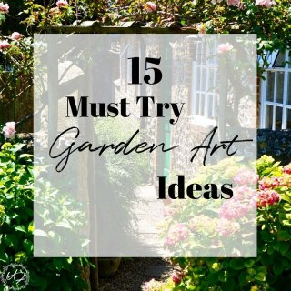 15 must try garden art ideas