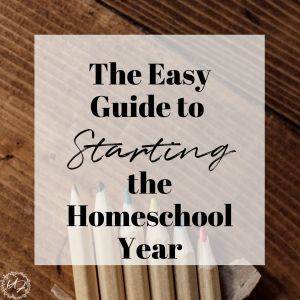 the easy guide to starting the homeschool year