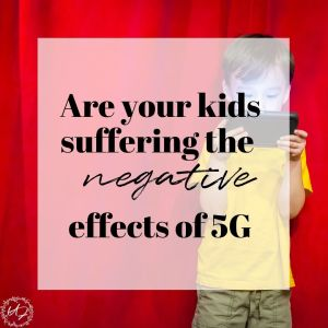 Are your kids suffering the negative effects of 5G