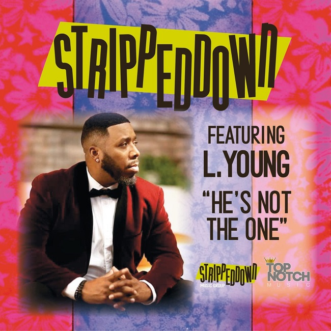 "Stripped Down Ft. L. Young ""He's Not The One"""