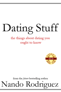 Dating Stuff:  Things You Ought to Know About Dating