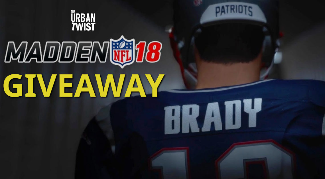 Madden Giveaway Win A Copy Of Madden NFL 18 For PS4 Or