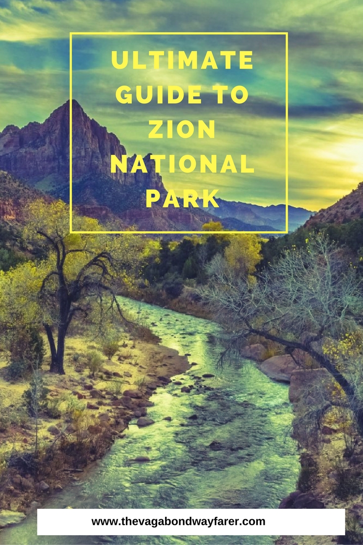ULTIMATE GUIDE TO ZION NATIONAL PARK - The Vagabond Wayfarer
