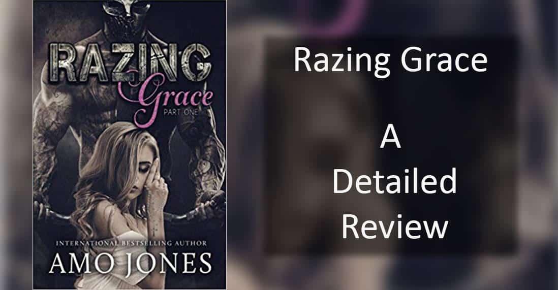Just a review of Razing Grace: Part One by Amo Jones – A Dark Romance Novel