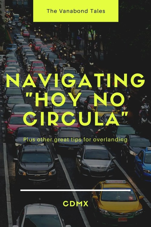 """Driving in Mexico City under the """"Hoy No Circula"""" driving rules"""