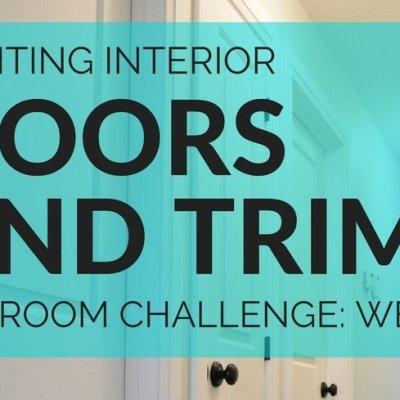 Painting Interior Doors and Trim: One Room Challenge Week 4