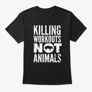 killing workouts not animals