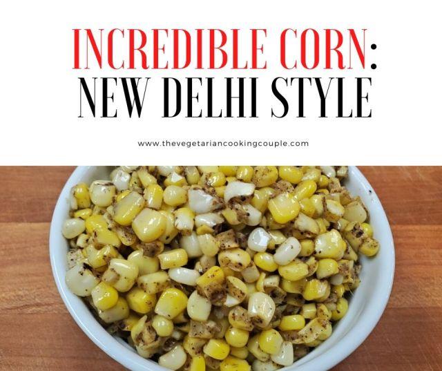 Incredible Corn_ New Delhi Style